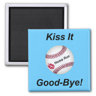 Kiss It Goodbye! 2 Inch Square Magnet
