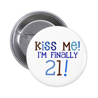 Kiss Me!  21! 2 Inch Round Button