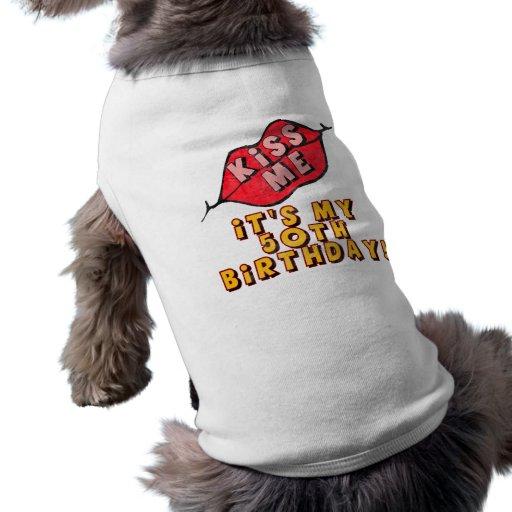 Kiss Me 50th Birthday Gifts Dog Tshirt