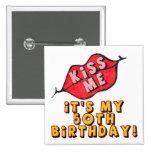 Kiss Me 50th Birthday Gifts Pinback Button