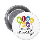 Kiss Me Birthday Pin