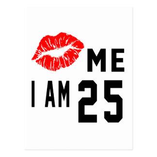 Kiss Me I Am 25 Postcard