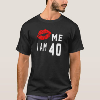 Kiss Me I Am 40 T-Shirt