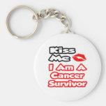 Kiss Me...I Am A Cancer Survivor Key Chain