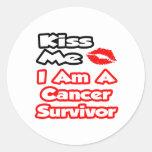 Kiss Me...I Am A Cancer Survivor Round Stickers