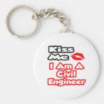 Kiss Me...I Am A Civil Engineer Key Chains