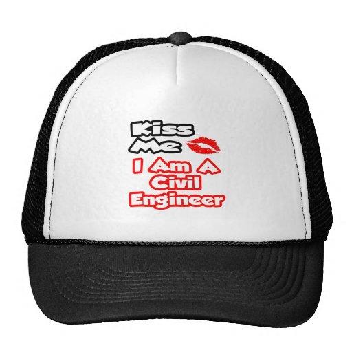 Kiss Me...I Am A Civil Engineer Trucker Hat