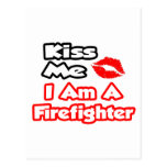 Kiss Me...I Am A Firefighter Post Cards