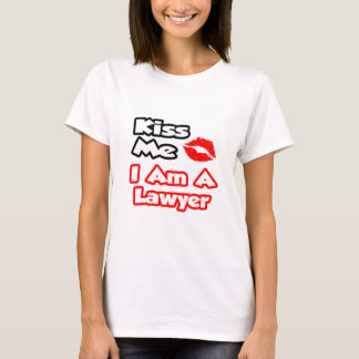Kiss Me...I Am A Lawyer T-Shirt