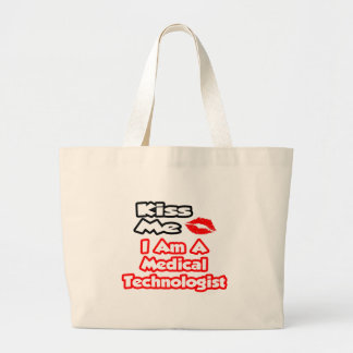 Kiss Me...I Am A Medical Technologist Canvas Bags