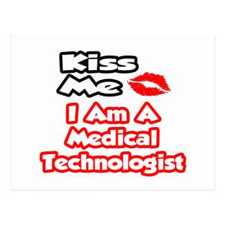 Kiss Me...I Am A Medical Technologist Postcard