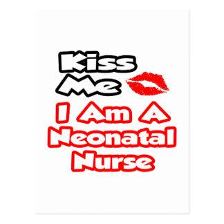 Kiss Me...I Am A Neonatal Nurse Postcard