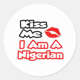 Kiss Me...I Am A Nigerian Classic Round Sticker