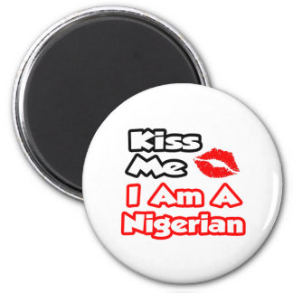Kiss Me...I Am A Nigerian Refrigerator Magnets