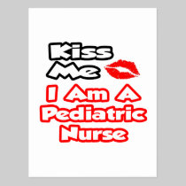 Kiss Me...I Am A Pediatric Nurse Postcard
