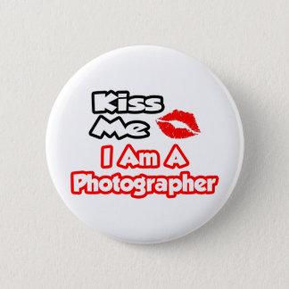 Kiss Me...I Am A Photographer Pinback Button