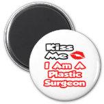 Kiss Me...I Am A Plastic Surgeon Fridge Magnets