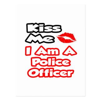 Kiss Me...I Am A Police Officer Postcard