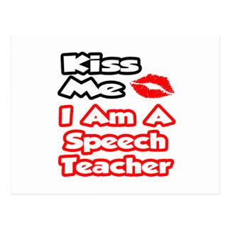 Kiss Me...I Am A Speech Teacher Postcards