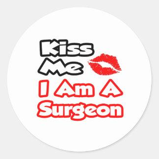 Kiss Me...I Am A Surgeon Classic Round Sticker