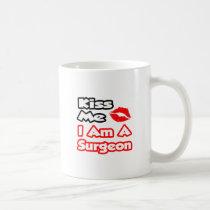 Kiss Me...I Am A Surgeon Coffee Mugs