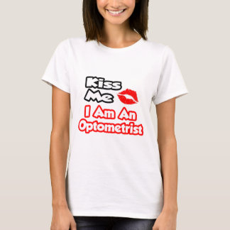 Kiss Me...I Am An Optometrist T-Shirt