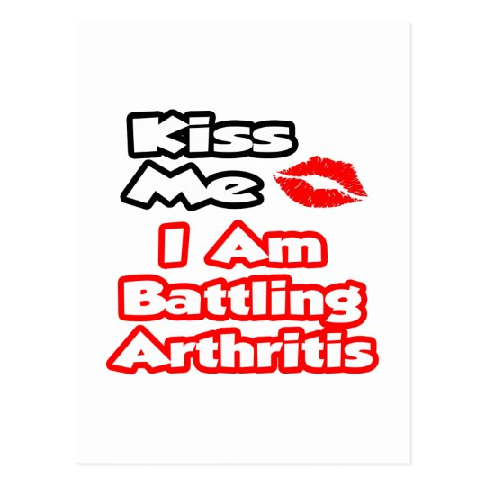 Kiss Me...I Am Battling Arthritis Postcard