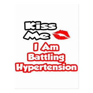 Kiss Me...I Am Battling Hypertension Postcard