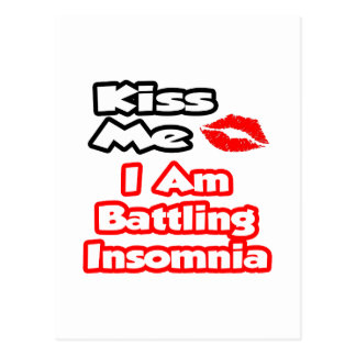 Kiss Me...I Am Battling Insomnia Postcard