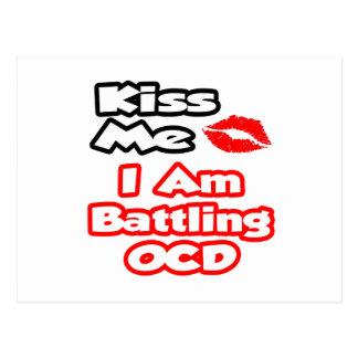 Kiss Me...I Am Battling OCD Postcard