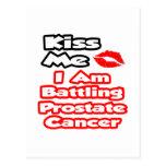 Kiss Me...I Am Battling Prostate Cancer Postcards