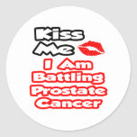 Kiss Me...I Am Battling Prostate Cancer Stickers