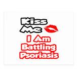 Kiss Me...I Am Battling Psoriasis Postcard