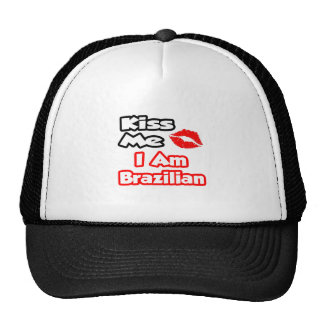 Kiss Me...I Am Brazilian Trucker Hats