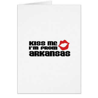 Kiss me I am from Arkansas Greeting Cards