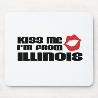 Kiss me I am from Illinois Mouse Pad