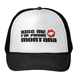 Kiss me I am from Montana Trucker Hat