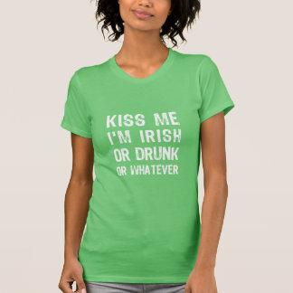 Kiss me I am Irish or drunk or whatever Shirt