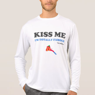 Kiss Me I am Totally Famous *in Eritrea T-Shirt