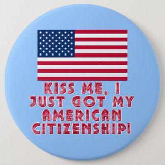 Kiss Me I Just Got My American Citizenship! Button