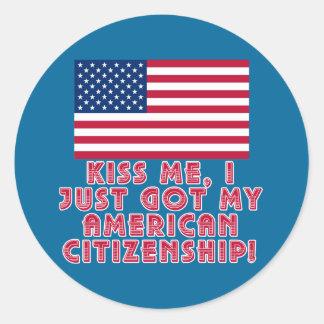Kiss Me I Just Got My American Citizenship! Sticker