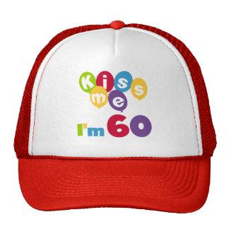 Kiss Me I m 60 Birthday Tshirts and Gifts Mesh Hats