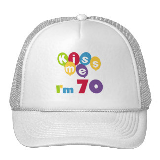 Kiss Me I m 70 Birthday T-shirts and Gifts Trucker Hats