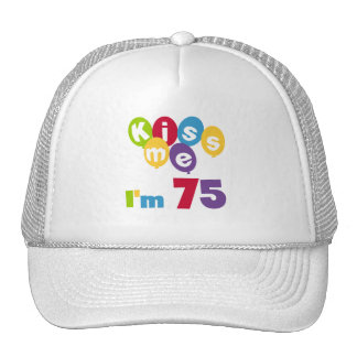 Kiss Me I m 75 Birthday T-shirts and Gifts Mesh Hat