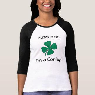Kiss Me I m a Conley Shirt 2