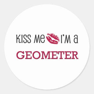 Kiss Me I m a GEOMETER Round Sticker