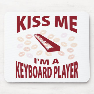 Kiss Me I m A Keyboard Player Mouse Pad