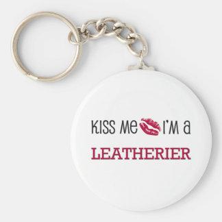 Kiss Me I m a LEATHERIER Keychains