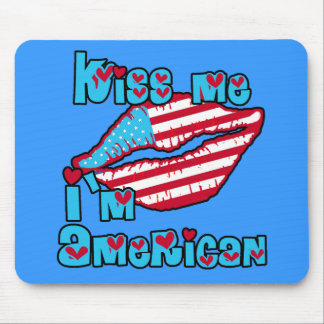 Kiss Me I m American Products Mouse Mat