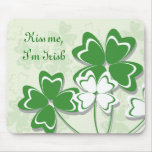 Kiss me, I'm Irish Mousepad